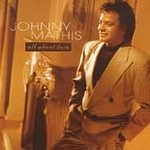 Johnny Mathis - All About Love (CD 1996) NEW! #6830