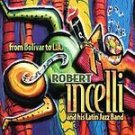 Robert Incelli - From Bolivar to L.A. (CD 2000) #11267