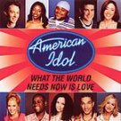 AMERICAN IDOL - What World Needs Now Is Love CD #6693