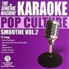 KARAOKE - Pop Culture - Smoothe, Vol. 2 CD NEW! #11043