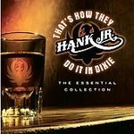 Hank Williams Jr. -That's How They Do It Dixie CD #6830