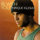 Enrique Iglesias - Be with You [Single] CD #9275