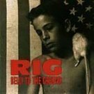Rig - Belly to the Ground - (CD 1994) #9927