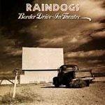 Raindogs - Border Drive-in Theater * - (CD 1991) #7979