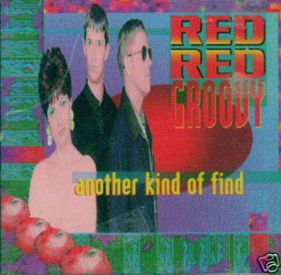 Red Red Groovy - Another Kind of Find [Single] CD #9872