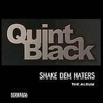 Quint Black - Shake Dem Haters [PA] CD NEW!! #9616