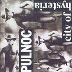 Pulnoc - City Of Hysteria - (CD 1991) #6270