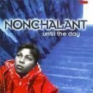 Nonchalant - Until The Day - (CD 1996) #6222