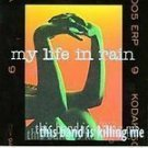 My Life In Rain - This Band Is Killing Me (CD) #7015