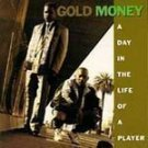 Gold Money - A Day In The Life Of A Player (CD) #6943