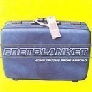 Fretblanket - Home Truths From Abroad (CD 1998) #9434