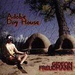 Gideon Freudmann - Adobe Dog House - (CD 2005) #6216