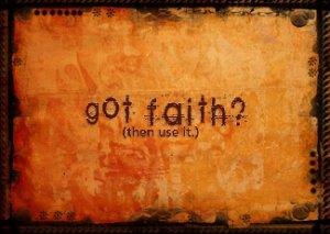 """""""Got faith?"""""""