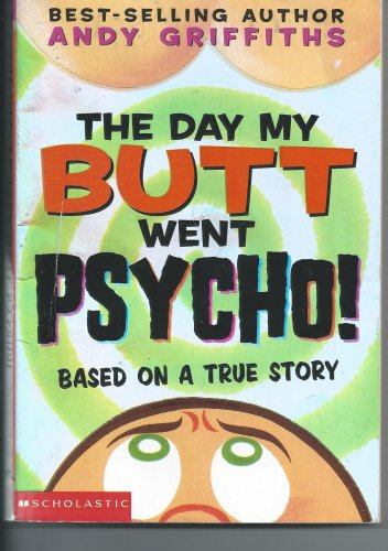 The Day My Butt went Psycho by Andy Griffiths