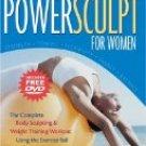 POWER SCULPT FOR WOMEN : by Paul Frediani