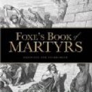FOXE'S BOOK of MARTYR'S : by John Foxe