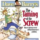 THE TAMING OF THE SCREW by Dave Barry