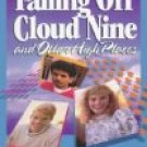 Falling Off Cloud Nine and Other High Places (Devotionals for Teens, #2)