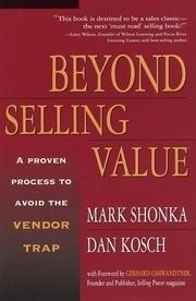 Beyond Selling Value  by Dan Kosch, Mark Shonka