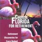 Choose Florida For Retirement, 2nd Edition by James F. Gollattscheck, Daniel Murray