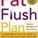 The Fat Flush Plan  by Barry Sears, Ann Louise Gittleman