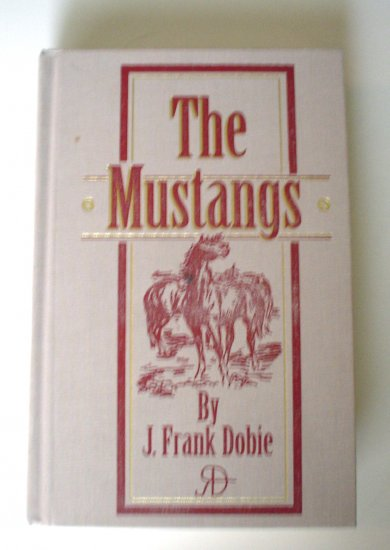 NEW - The Mustangs by James Frank Dobie (1999, Hardcover)