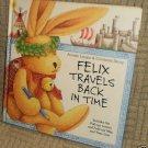 Felix Travels Back in Time by Annette Langen