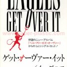 EAGLES Get Over It (LP & live versions) 3-inch CD single Japan [CD3-100]