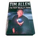 Tim Allen: I'm Not Really Here