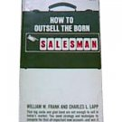 How to Outsell the Born Salesman