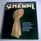 The Super Bowl: Celebrating a Quarter-Century of America's Greatest Game