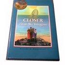 Closer Than We Imagine