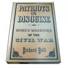 Patriots in Disguise: Women Warriors of the Civil War