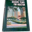 Decisive years for Houston