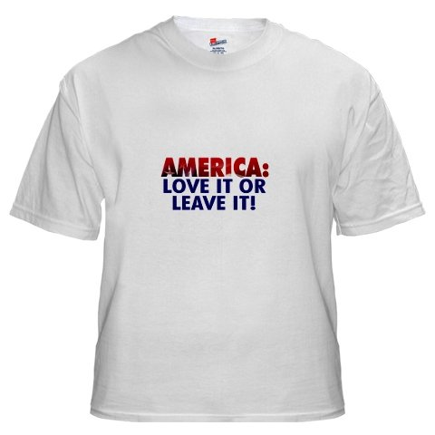 America  Love It Or Leave It!