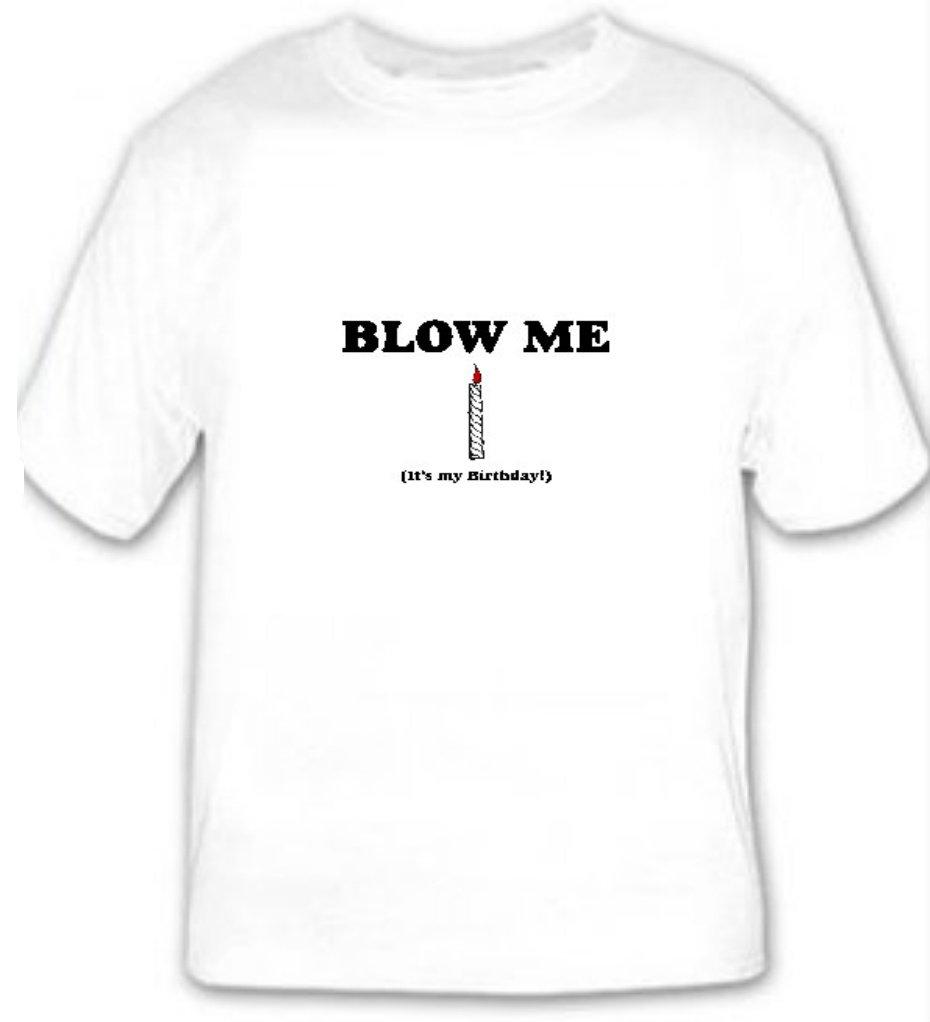 Blow Me ...It's My Birthday
