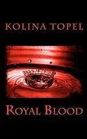 Royal Blood - Author: Kolina Topel