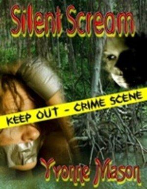 Silent Scream [Paperback] - Author: Yvonne Mason