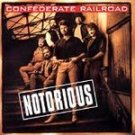 Notorious - Confederate Railroad (CD 1994)