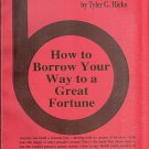 HOW TO BORROW YOUR WAY TO A GOOD FORTUNE