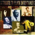 Tribute to Black Entertainers [Box] (2 CDs)  1993