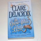 THE SNOW WHITE BRIDE Claire Delacrox 2005 PB