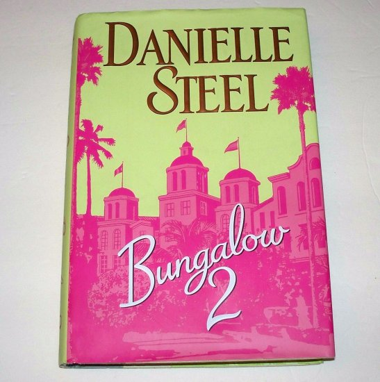 BUNGALOW 2 Danielle Steele 2007 HC DJ 1st ED