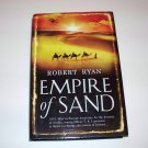 EMPIRE OF SAND Robert Ryan HC DJ 2008 UK ED