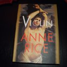 VIOLIN by ANNE RICE HARDCOVER DJ