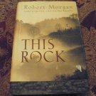 THIS ROCK by Robert Morgan 1st Ed 1st Print HC DJ