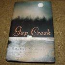 GAP CREEK by Robert Morgan 1st Ed 1st Print HC DJ