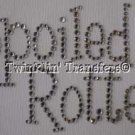 Rhinestone Transfer Iron On SPOILED ROTTEN