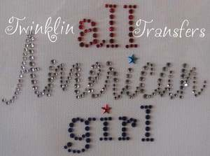 Rhinestone Iron On Transfer ALL AMERICAN GIRL JULY 4th