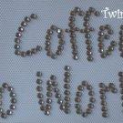 Rhinestone Hot Fix Iron On Transfer NO COFFEE NO WORKEE